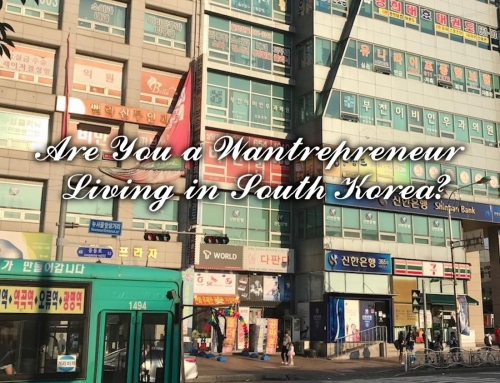 Are you a Wantrepreneur Living in South Korea?