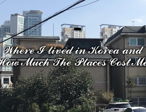 Where I lived in Korea and How Much The Places Cost Me